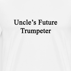 uncles_future_trumpeter T-Shirts - Men's Premium T-Shirt
