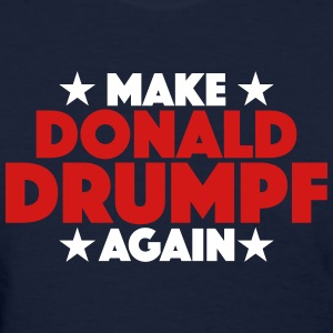Make Donald Drumpf Again - Women's T-Shirt