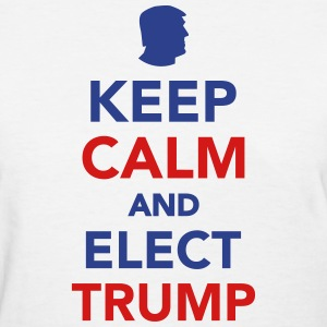 Keep calm and elect Trump 2016 Women's T-Shirts - Women's T-Shirt