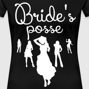 Bride's Posse - Women's Premium T-Shirt