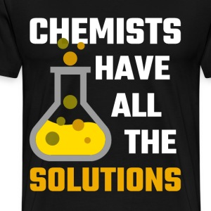 Chemists Have All The Solutions - Men's Premium T-Shirt
