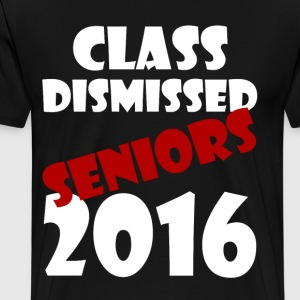 Class Dismissed Seniors 2016 - Men's Premium T-Shirt