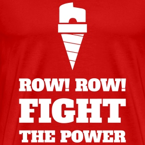 Row Row Fight the Power - Men's Premium T-Shirt