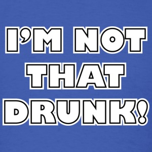 I'm Not That Drunk! - Men's T-Shirt
