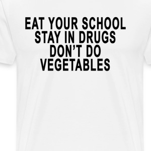 school_drugs_vegetables - Men's Premium T-Shirt