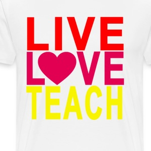 live_love_teach - Men's Premium T-Shirt