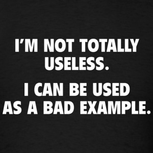 I'm Not Totally Useless - Men's T-Shirt