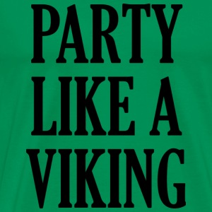 Party Like A Viking - Men's Premium T-Shirt