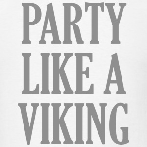 Party Like A Viking - Men's T-Shirt