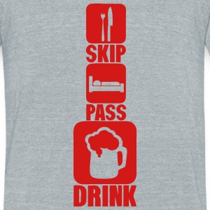 skip pass drink alcohol beer humor 2 T-Shirts - Unisex Tri-Blend T-Shirt by American Apparel