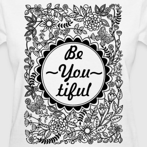 Be You tiful - Women's T-Shirt