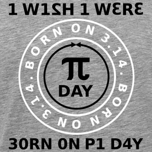 I Wish I Were Born On Pi T-Shirts - Men's Premium T-Shirt