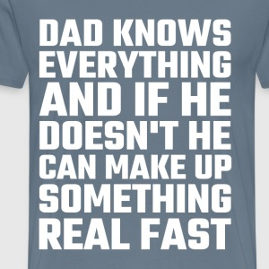 Dad Knows Everything - Men's Premium T-Shirt