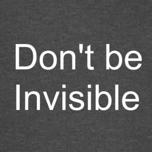 Don't Be Invisible Sport T-Shirt - Vintage Sport T-Shirt