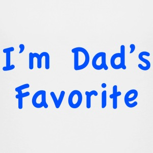 I'm Dad's Favorite - Kids' Premium T-Shirt
