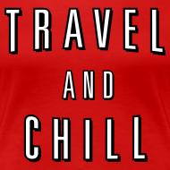 Design ~ Travel and Chill  (skip netflix)