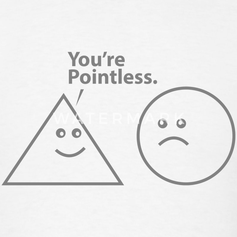 You're Pointless - Men's T-Shirt