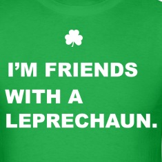 Friends With a Leprechaun T-Shirts