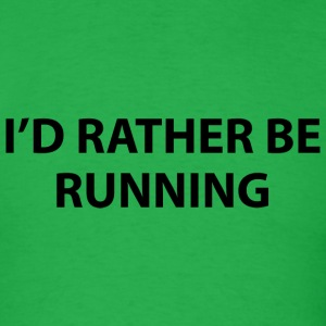 I'd Rather Be Running - Men's T-Shirt