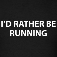 I'd Rather Be Running