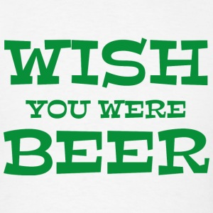 Wish You Were Beer - Men's T-Shirt