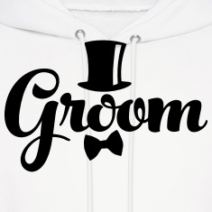Groom - Weddings/Bachelor Hoodies