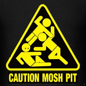 Caution Mosh Pit T-Shirts - Men's T-Shirt