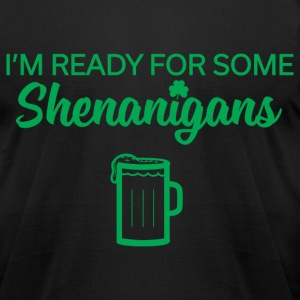 Ready For Shenanigans - Men's T-Shirt by American Apparel