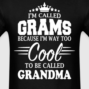 I'm Called Grams Because I'm Too Cool  - Men's T-Shirt