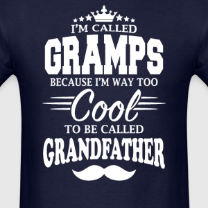 I'm Called Gramps Because I'm Too Cool - Men's T-Shirt