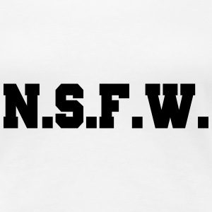 NFSW - Not Safe For Work Women's T-Shirts - Women's Premium T-Shirt