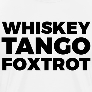 Whiskey Tango Foxtrot - Men's Premium T-Shirt
