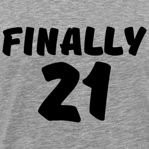 Finally 21 T-Shirts - Men's Premium T-Shirt