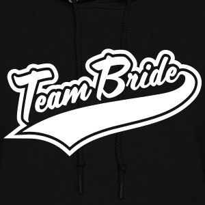 Team Bride & Team Bridesmaid Hoodies - Women's Hoodie