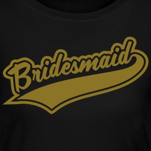 Bridesmaids and Team Bridesmaid Long Sleeve Shirts - Women's Long Sleeve Jersey T-Shirt