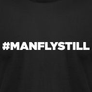 Design ~ #MANFLYSTILL Stay Fly Premium T-Shirt - Limited Edition