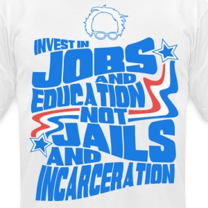 Bernie Sanders shirt -  Invest In Jobs & Education - Men's T-Shirt by American Apparel