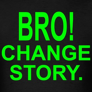 Bro!  - Men's T-Shirt