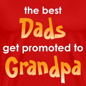 Best dads get promoted to grandpa T-Shirts - Men's Premium T-Shirt
