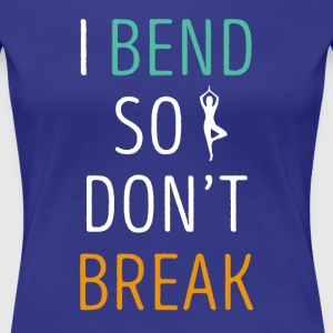 Funny Yoga I bend so I don't break Yoga T Shirt Women's T-Shirts - Women's Premium T-Shirt