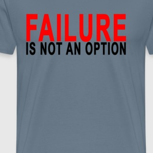failure_is_not_an_option_tshirts_ - Men's Premium T-Shirt