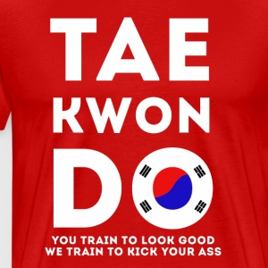 Taekwondo Train to look good Martial Arts T Shirt T-Shirts - Men's Premium T-Shirt