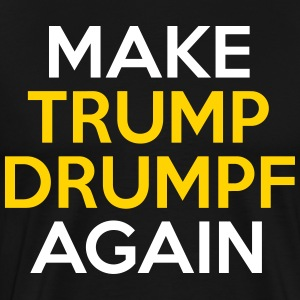 Make Trump Drumpf Again - Men's Premium T-Shirt