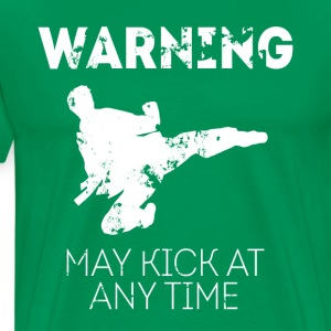 Taekwondo May kick at any time Martial Art T Shirt T-Shirts - Men's Premium T-Shirt