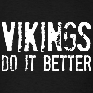 Vikings Do It Better - Men's T-Shirt