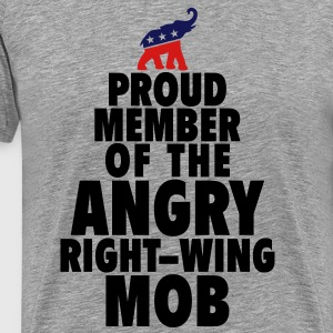 Angry Right Wing Mob - Men's Premium T-Shirt