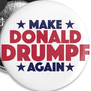 Make Donald Drumpf Again - Large Buttons
