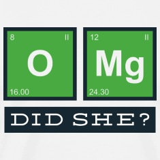 OMG! Did She? T-Shirts