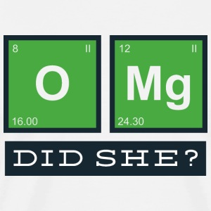 OMG! Did She? T-Shirts - Men's Premium T-Shirt