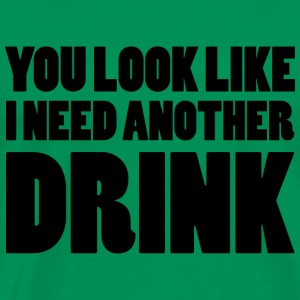 I Need Another Drink - Men's Premium T-Shirt